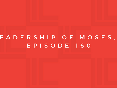 Leadership in Context: The Leadership of Moses, pt10
