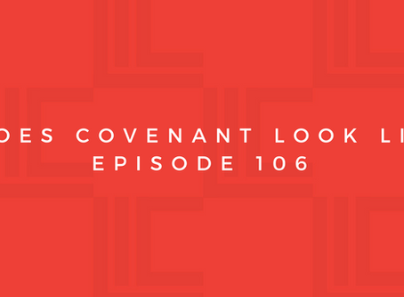 Leadership in Context: What Does Covenant Look Like? Pt1