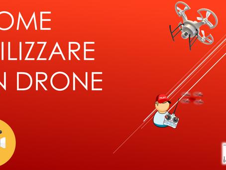 COME UTILIZZARE UN DRONE