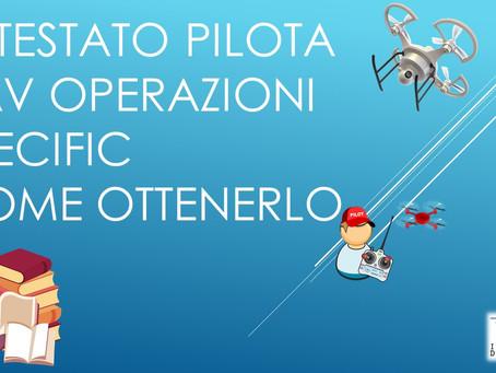 ATTESTATO PILOTA UAV OPERAZIONI SPECIFIC COME OTTENERLO