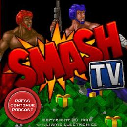 Smash TV (Arcade) - Press Continue Podcast E99