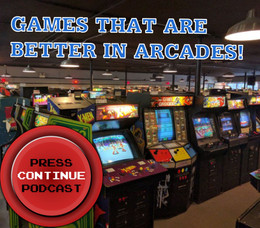 e87 – Games Better in Arcades!