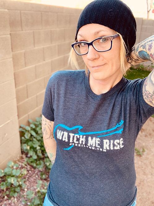 Watch Me Rise T-Shirt