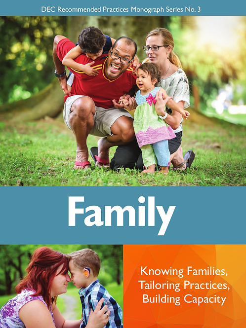 DEC Recommended Practices Monograph Series No. 3 Family: Knowing Families. . .