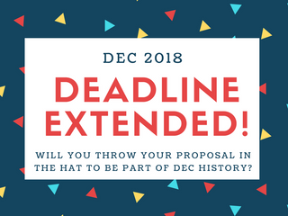 DEADLINE EXTENDED: A Second Chance to Present at DEC 2018