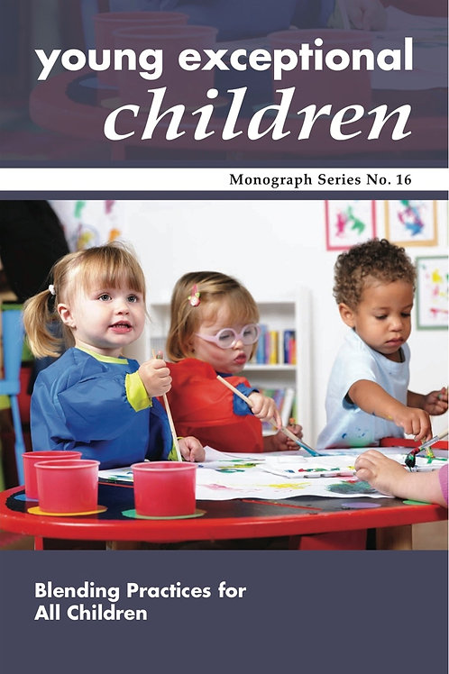 Young Exceptional Children Monograph No. 16