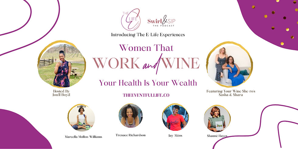 (Virtual and In-Person Experience) Women that Work and Wine: Your Health Is Your Wealth