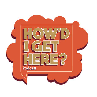 How'd I Get Here podcast logo, 2019