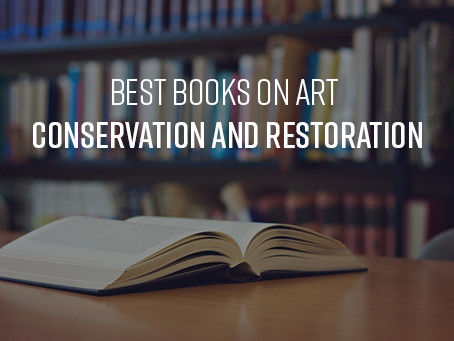 Best Books on Art Conservation and Restoration