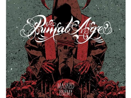 "PRIMAL AGE - Chronik de ""Masked Enemy"" qui sort aujourd'hui 11 juin"