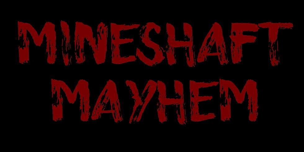 6:30 PM 10.16.20 - Mineshaft Mayhem