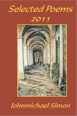 JohnMichaelSimon Selected Poems 2011