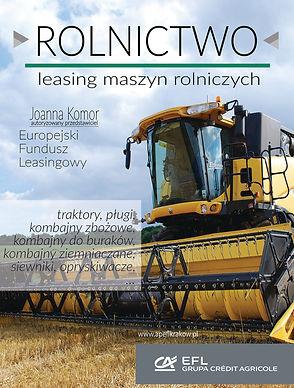 Europejski Fundusz Leasingowy to profesjonalne doradztwo na finansowanie sprzętu rolniczego.  Finansowanie leasingiem lub pożyczką maszyn rolniczych i leśnych, traktorów, ciągników, kombajnów zbożowych, kombajnów do buraków, siewników, opryskiwaczy