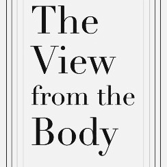 The View from the Body