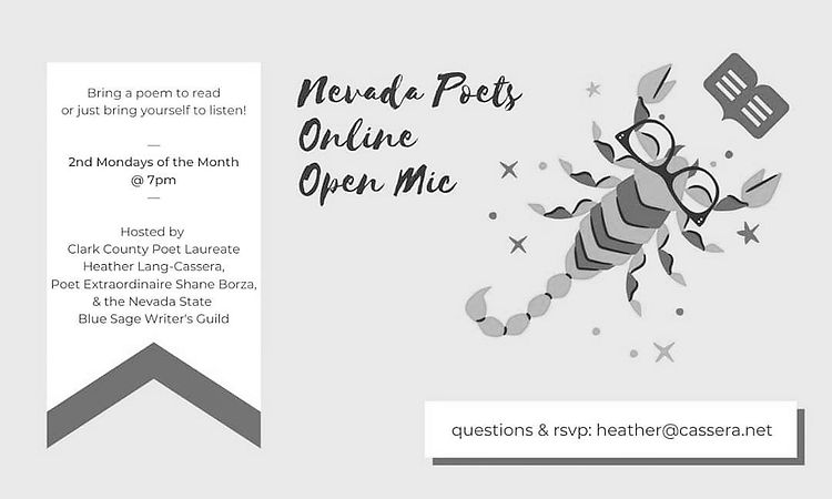 Nevada Poets Online Open Mic every 2nd month at 7 pm RSVP to heather@cassera.net