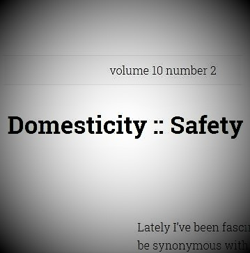 Domesticity :: Safety …or Not