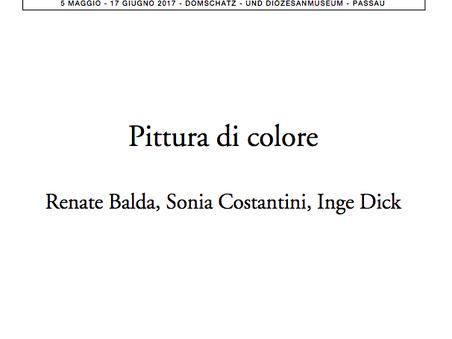 Pittura di colore. Renate Balda, Sonia Costantini, Inge Dick