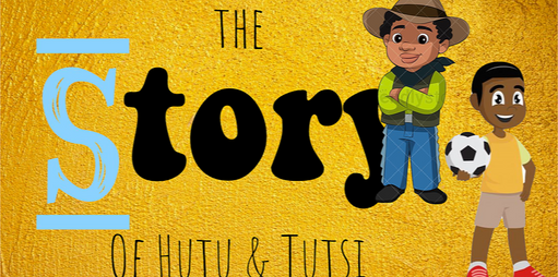 The Story of Hutu & Tutsi (Pre-K)