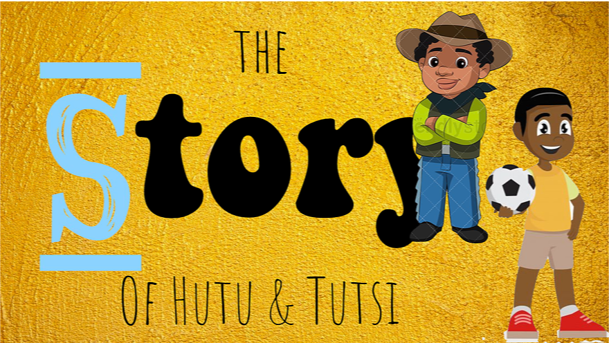 The Story of Hutu & Tutsi (Pre-K)