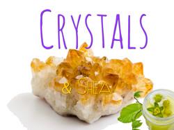 Crystals & Shea