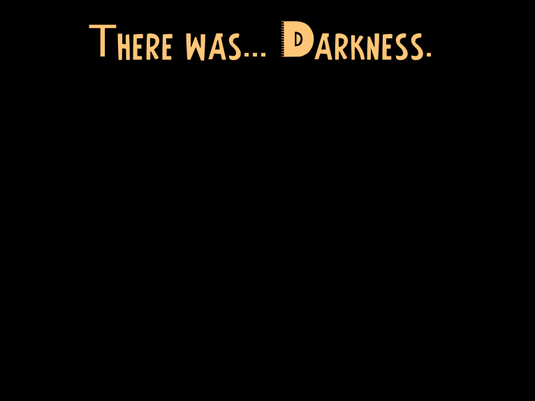There was darkness.png