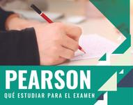 ¿Qué estudiar para el examen de Pearson?