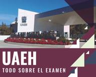 Todo sobre el examen de la Universidad Autónoma del Estado de Hidalgo