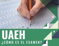 ¿Cómo es el examen de la Universidad Autónoma del Estado de Hidalgo?