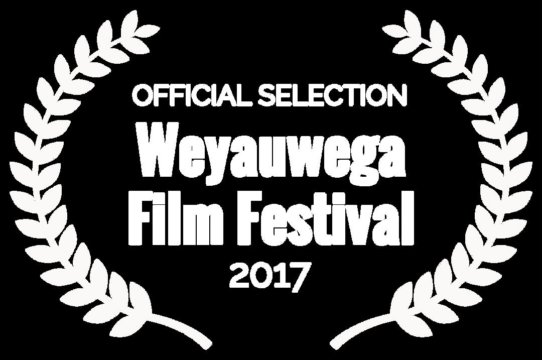 OFFICIAL SELECTION - Weyauwega Film Fest