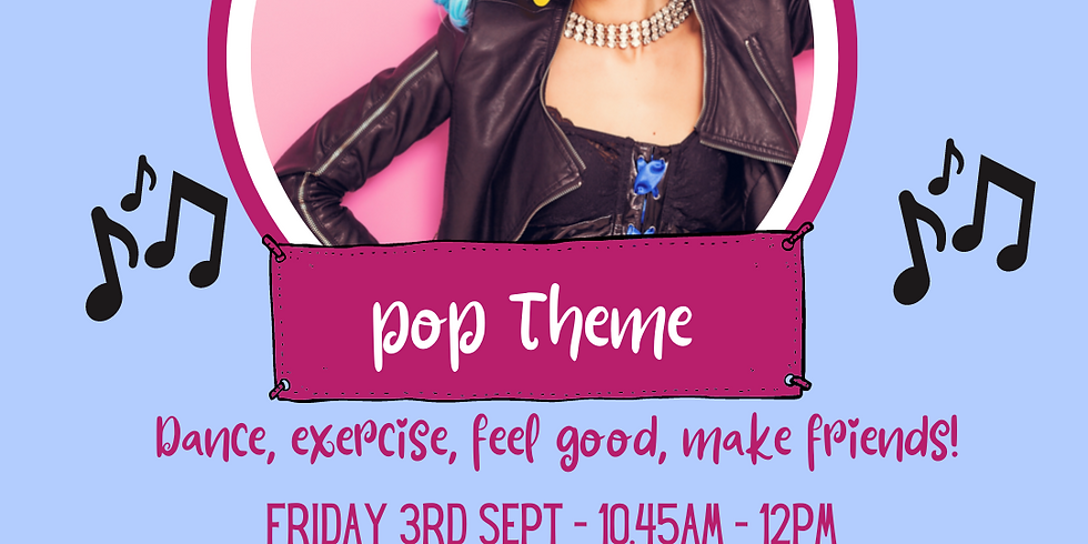 pop theme Session Friday 3rd Sept