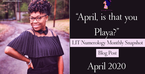 """""""April, is that you playa?""""  LIT Numerology Monthly Snapshot: April 2020"""