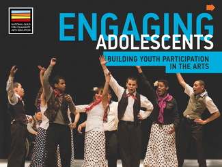 Engaging Adolescents: Building Youth Participation in the Arts