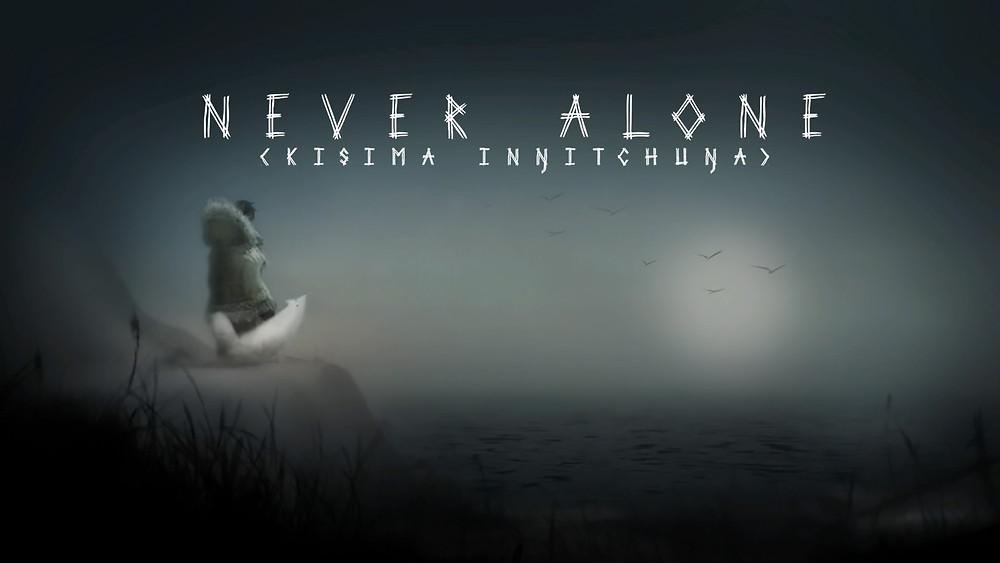 never alone 2.jpg