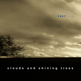 CAST  Clouds And Shining Trees is Claudio Pacagnan:  electric and acoustic guitars, e-bow, bass, delays and reverbs, rainstick, photo and artwork. Recorded, mixed and produced at home studio. Music by Claudio Pacagnan All Rights Reserved (CD 2009)  You can download the album on all major digital music services. Thanks!