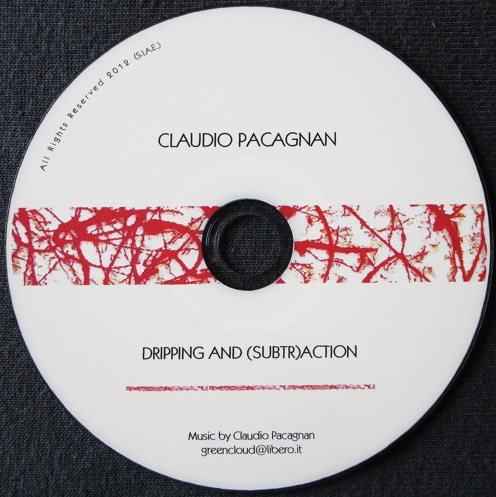 Dripping and (Subtr)action  Music inspired by the work of Artist Luciano Bellet (CD – March 2012)