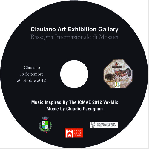 Music Inspired by the ICMAE 2012 VoxMix  Soundtrack for the International Contemporary Mosaic Art Exhibition, Clauiano (Italy) 2012, version with the original voices of the mosaic artists, CD attached on the catalogue of the exhibition (CD - September 2012)