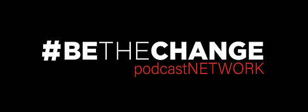 #BETHECHANGEpodcastnetwork.jpg
