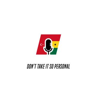 Don't Take It So Personal Logo