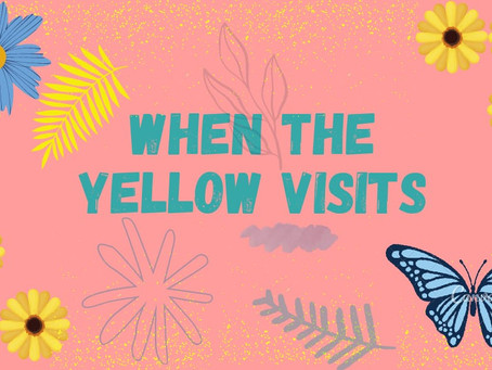 when the yellow visits