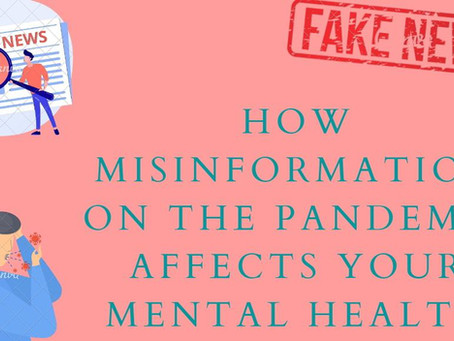 How misinformation on the pandemic affects your mental health.