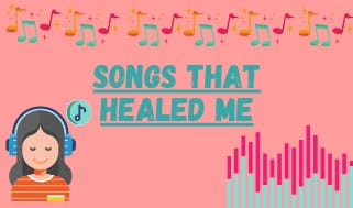 Songs that healed me