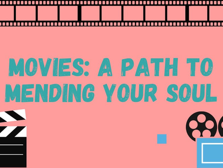 Movies: A path to mending your soul