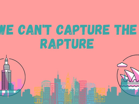 We can't capture the Rapture