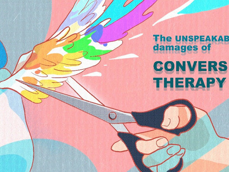 The unspeakable damages of conversion therapy