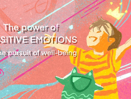 The Power of Positive Emotions in the pursuit of well-being