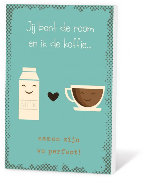Koffie in een kaart - Samen zijn we perfect!