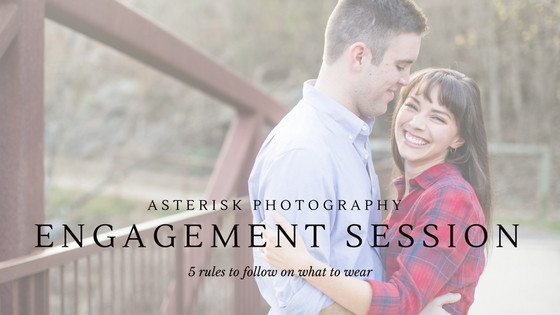 Asterisk Answers | What To Wear To Your Engagement Session