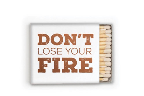 DON'T LOSE YOUR FIRE MATCHBOOK
