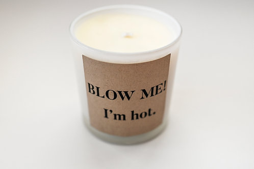 BLOW ME I'M HOT CANDLE