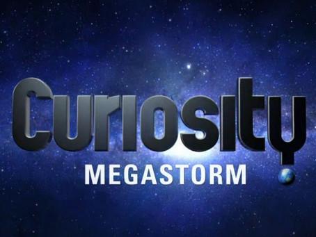 DISCOVERY CURIOSITY: MEGASTORM